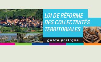 LE GUIDE PRATIQUE DE LA REFORME DES COLLECTIVITES TERRITORIALES